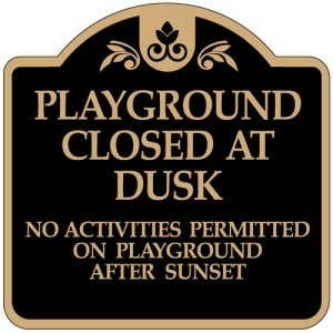 """Playground Rules Sign - """"Closed at Dusk"""" Dome"""