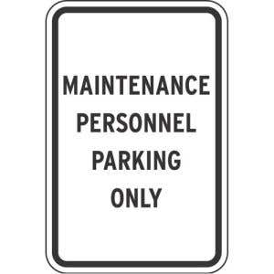 """Parking Signs - """"Maintenance Personnel Only"""""""