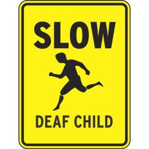"""Safety Signs - """"Slow Deaf Child"""""""