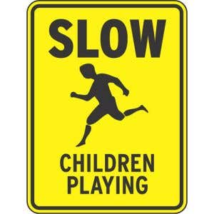 """Safety Signs - """"Slow Children Playing"""""""
