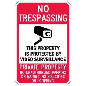"""No Trespassing Signs - """"Protected by Video"""""""