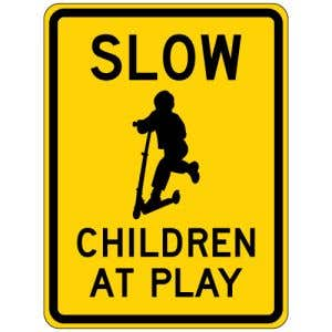 """Safety Signs - """"Slow Children At Play"""""""