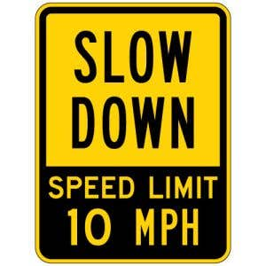 """Safety Signs - """"Slow Down Speed Limit 10 MPH"""""""