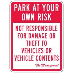 """Warning Signs - """"Park At Your Own Risk"""""""