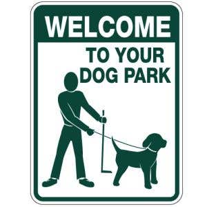 """Dog Park Sign - """"Welcome To Your Dog Park"""""""