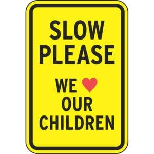 """Safety Signs - """"Slow Please We love our Children"""""""