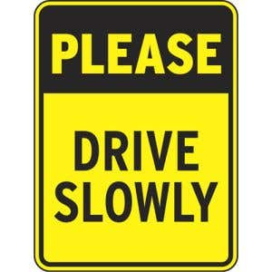 """Safety Signs - """"Please Drive Slowly"""""""