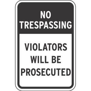 "No Trespassing Sign - ""Violators Prosecuted"""