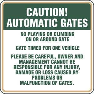 """Automatic Gate Signs - """"Please Be Careful"""""""
