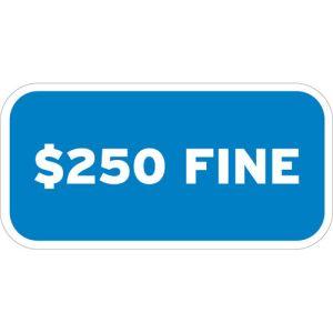 "Handicap Parking Signs - ""$250 Fine"" Blue"