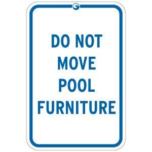 """Pool Sign - """"Do Not Move Pool Furniture"""""""