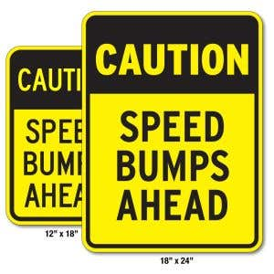 """Safety Signs - """"Caution Speed Bumps Ahead"""""""