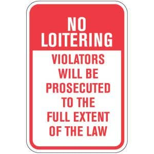 """No Loitering Signs - """"Prosecuted to Full Extent"""""""