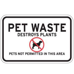 "Pet Waste Sign - ""Pet Waste Destroys Plants"""