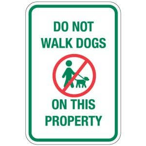 """Pet Area Sign - """"Do Not Walk Dogs on Property"""""""