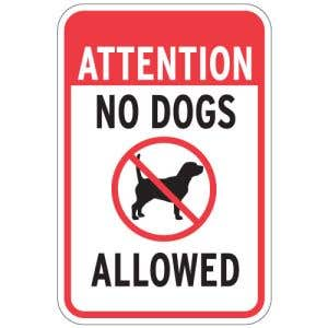 """Pet Area Sign - """"Attention No Dogs Allowed"""""""