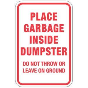 """Dumpster Rules Signs - """"Place Garbage Inside"""""""