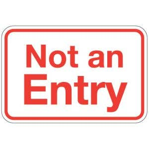 Not an Entry Signs