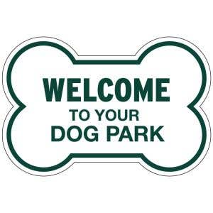 Dog Park Sign - Welcome - Die-cut Bone