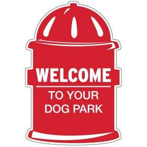 Dog Park Sign - Welcome - Die-cut Hydrant