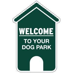 Dog Park Sign - Welcome - Die-cut House